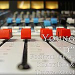 Young D Forever (Feat. Krazy Flo & Trigga Man)