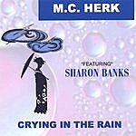 M.C. K Crying In The Rain