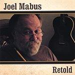 Joel Mabus Retold