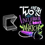 Dome Whatcha (Feat. Vincer Harder, D.O.M.E.)