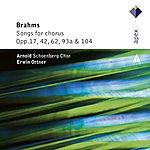 Arnold Schoenberg Choir Brahms : Lieder & Romanzen - Secular Choruses