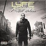 Lyfe Jennings I Still Believe (Deluxe)