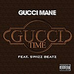 Gucci Mane Gucci Time (Feat. Swizz Beats) [Explicit]