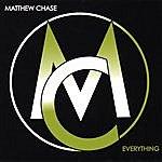 Matthew Chase Everything