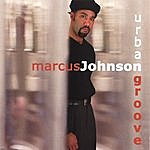 Marcus Johnson Urban Groove
