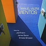 Manuel Valera Vientos Feat. Joel Frahm, James Genus & Ernesto Simpson (Reissued)