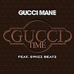 Gucci Mane Gucci Time (Feat. Swizz Beatz) [Amended Version]