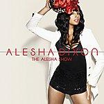 Alesha Dixon The Alesha Show (Bonus Track Version)
