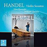 Hiro Kurosaki Handel : Violin Sonatas