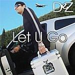 Dez Let U Go