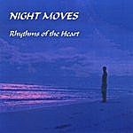 Night Moves Rhythms Of The Heart