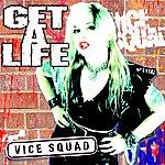 Vice Squad Get A Life