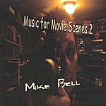 Mike Bell Music For Movie Scenes 2