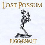 Lost Possum Juggernaut