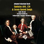 Szymon Goldberg Bach: Cantatas 169, 170 & Seven Sacred Songs