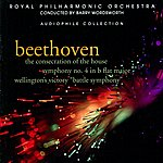 "Barry Wordsworth Beethoven: Symphony No. 4, The Consecration Of The House, Wellington's Victory ""Battle Symphony"""