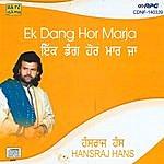 Hans Raj Hans Hansraj Hans - Ek Dang Hor Marja