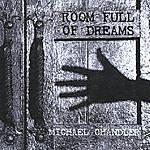 Michael Chandler Room Full Of Dreams