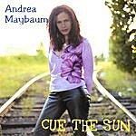 Andrea Maybaum Cue The Sun