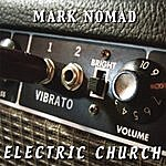 Mark Nomad Electric Church
