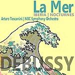 Arturo Toscanini Debussy: La Mer, Et. Al
