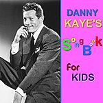 Danny Kaye Danny Kaye's Songbook For Kids