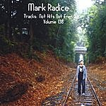 Mark Radice Tracks: Not Hit Not Even Close, Vol. 138