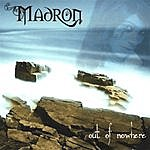 Madron Out Of Nowhere