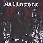 Malintent Part I