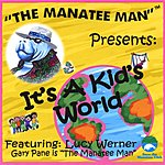 The Manatee Man It's A Kid's World