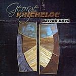 George Kincheloe Better Days