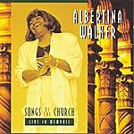 Albertina Walker Songs Of The Church-Live In Memphis