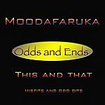 Moodafaruka Odds And Ends