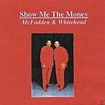 McFadden & Whitehead Show Me The Money