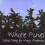 Mary Anderson White Pines