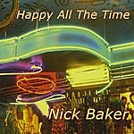 Nick Baker Happy All The Time