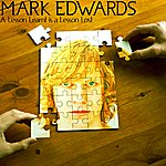 Mark Edwards A Lesson Learnt Is A Lesson Lost - Single