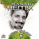 Kuldip Manak Manak Remix - III
