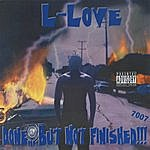 L-Love Done...But Not Finished! 2002