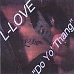 """L-Love """"Do Yo' Thang"""" (E.P.)"""