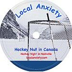 Local Anxiety Hockey Nut In Canada