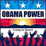 Lou Del Bianco Obama Power: A Song For Barack