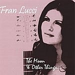 Fran Lucci The Moon And Other Things