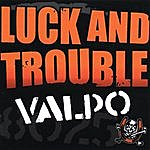 Luck & Trouble Valpo