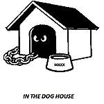 Maxx In The Dog House
