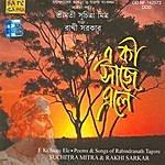 Suchitra Mitra E Ki Saaje Ele-Poems Of Rabindra Nath Ta