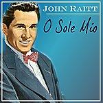John Raitt O Sole Mio