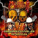 Miguel Y Miguel Corridos Ca%?@&...Es De Sinaloa