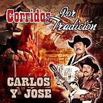 Carlos Y Jose Corridos Por Tradición