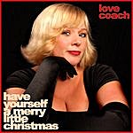 Lovecoach Have Yourself A Merry Little Christmas